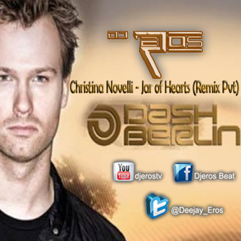 Dash Berlin feat. Christina Novelli - Jar of Hearts (Dj Eros Remix)